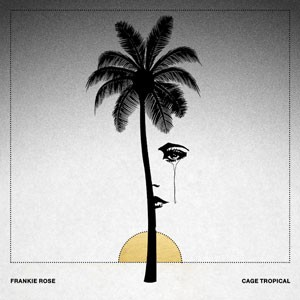 Image of Frankie Rose - Cage Tropical