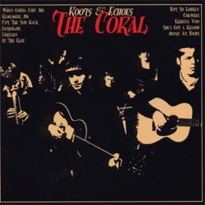 The Coral - Roots And Echoes - Reissue