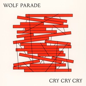 Image of Wolf Parade - Cry Cry Cry