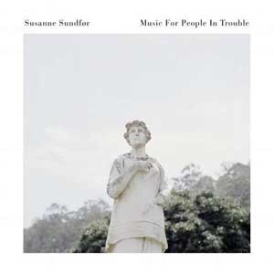 Image of Susanne Sundfør - Music For People In Trouble