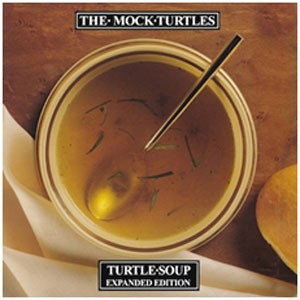 Image of The Mock Turtles - Turtle Soup - Expanded Edition