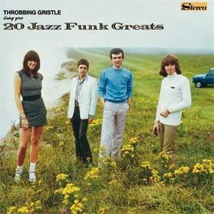 Image of Throbbing Gristle - 20 Jazz Funk Greats - 40th Anniversary Edition