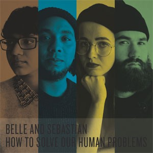 Image of Belle & Sebastian - How To Solve Our Human Problems (Parts 1-3)