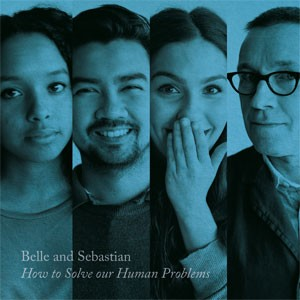 Image of Belle & Sebastian - How To Solve Our Human Problems (Part 3)