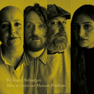 Image of Belle & Sebastian - How To Solve Our Human Problems (Part 2)