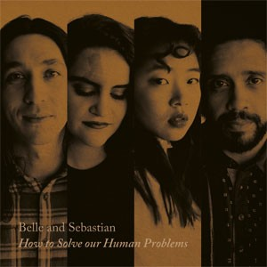 Image of Belle & Sebastian - How To Solve Our Human Problems (Part 1)