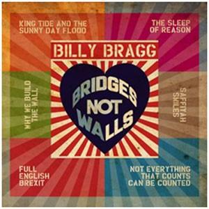 Image of Billy Bragg - Bridges Not Walls
