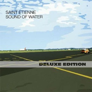 Image of Saint Etienne - Sound Of Water