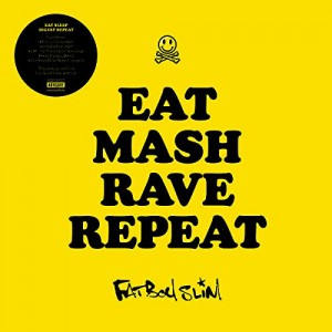 Image of Fatboy Slim - Eat Mash Rave Repeat