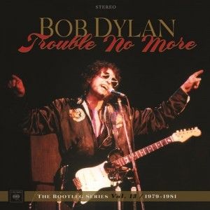 Image of Bob Dylan - Trouble No More : The Bootleg Series Volume 13
