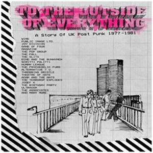 Image of Various Artists - To The Outside Of Everything: A Story Of UK Post-Punk 1977-1981