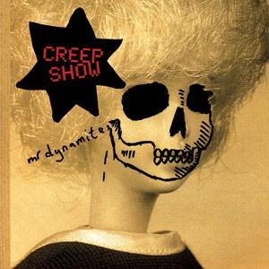 Image of Creep Show (John Grant & Wrangler) - Mr. Dynamite