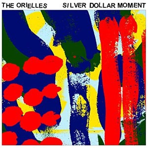 Image of The Orielles - Silver Dollar Moment