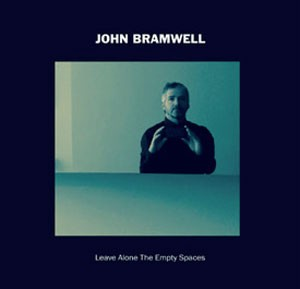 Image of John Bramwell - Leave Alone The Empty Spaces