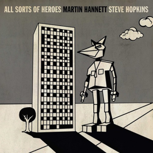 Image of Martin Hannett & Steve Hopkins - All Sorts Of Heroes