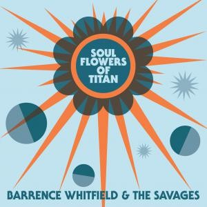 b14a58365b7 Cover of Soul Flowers Of Titan by Barrence Whitfield   The Savages.
