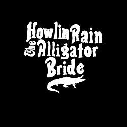 Image of Howlin Rain - Alligator Bride