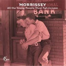 Image of Morrissey - All The Young People Must Fall In Love (Bob Clearmountain Mix) / Rose Garden (Live At The Grand Ole Opry, Nashville)