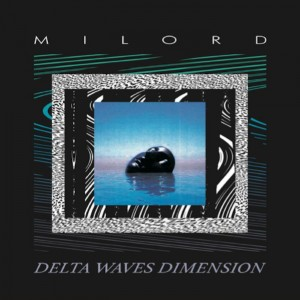 Image of Milord - Delta Waves Dimension