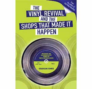 Image of Graham Jones - The Vinyl Revival And The Shops That Made It Happen