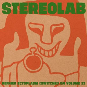 Cover Of Refried Ectoplasm Switched On Vol 2 By Stereolab