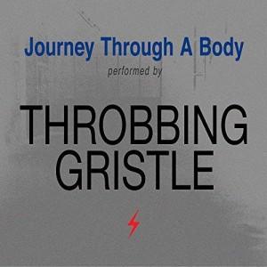 Image of Throbbing Gristle - Journey Through A Body