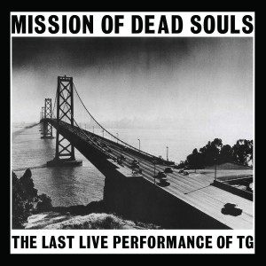 Image of Throbbing Gristle - Mission Of Dead Souls