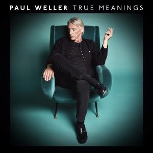 Image of Paul Weller - True Meanings