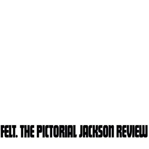Image of Felt - The Pictorial Jackson Review: Remastered