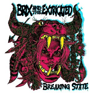 Image of Brix & The Extricated - Breaking State