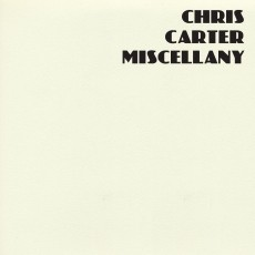 Image of Chris Carter - Miscellany