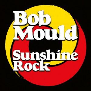 Image of Bob Mould - Sunshine Rock