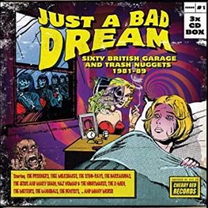 Image of Various Artists - Just A Bad Dream: Sixty British Garage And Trash Nuggets 1981-89 - 3CD Boxset