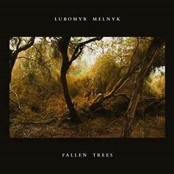 Image of Lubomyr Melnyk - Fallen Trees