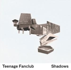 Image of Teenage Fanclub - Shadows