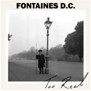 Image of Fontaines D.C. - Too Real