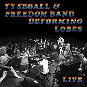 Image of Ty Segall & The Freedom Band - Deforming Lobes - Live
