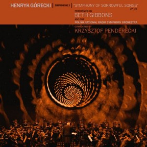 Image of Beth Gibbons And The Polish National Radio Symphony Orchestra - Henryk Górecki: Symphony No. 3 (Symphony Of Sorrowful Songs)