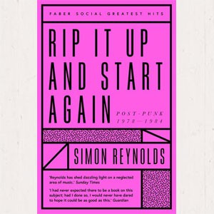 Image of Simon Reynolds - Rip It Up And Start Again