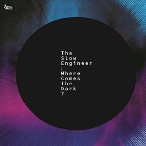 Cover of Where Comes The Dark  by The Slow Engineer. 71f330f0fc32
