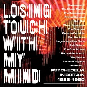 Image of Various Artists - Losing Touch With My Mind - Psychedelia In Britain 1985-1990
