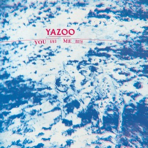 Image of Yazoo - You And Me Both