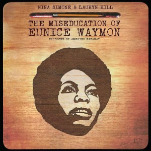 Image of Nina Simone & Lauryn Hill - The Miseducation Of Eunice Waymon