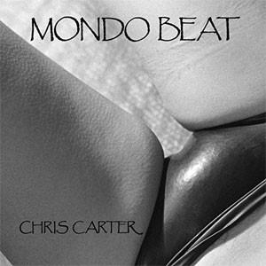 Image of Chris Carter - Mondo Beat