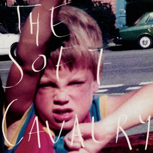 Image of The Soft Cavalry - The Soft Cavalry