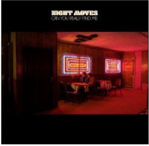 Image of Night Moves - Can You Really Find Me