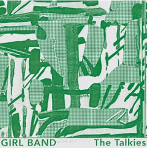 Image of Girl Band - The Talkies