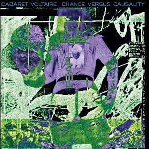 Image of Cabaret Voltaire - Chance Versus Causality