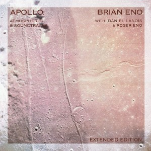 Image of Brian Eno - Apollo: Atmospheres & Soundtracks - Extended Edition