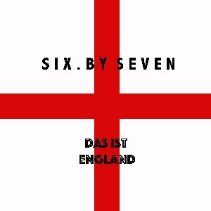 Image of Six By Seven - Das Ist England